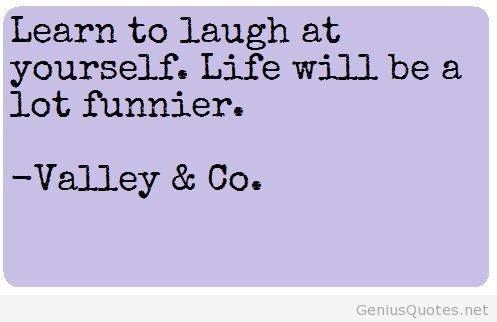 Quotes about Laugh At Yourself (97 quotes)