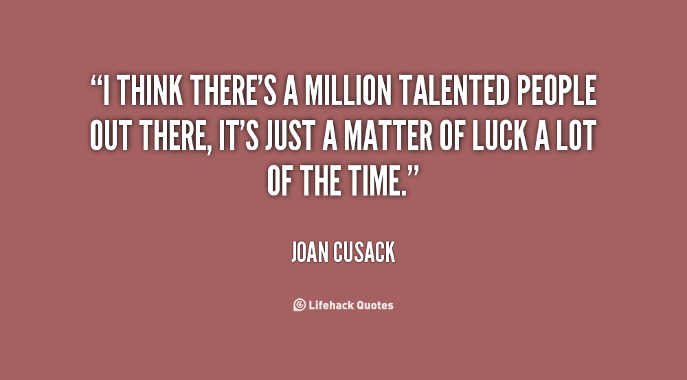 Quotes about Talented People (176 quotes)