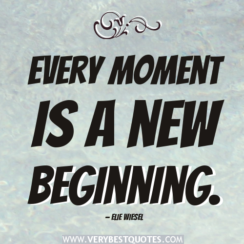 Quotes about Beginning new (148 quotes)