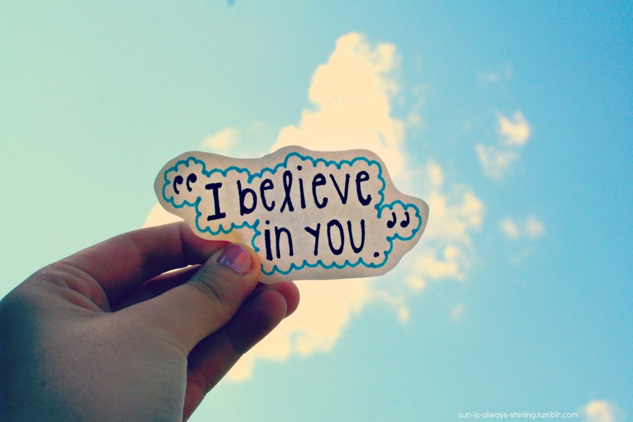 quotes about believing someone you love 35 quotes