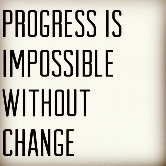 Quotes About Change Progress 60 Quotes Awesome Progress Quotes