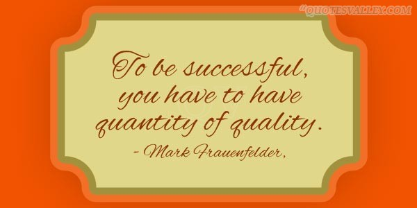 Quality Not Quantity Quote: Quotes About Quality Not Quantity (66 Quotes