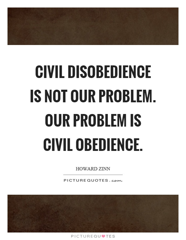 essay on civil disobedience quotes Essays - largest database of quality sample essays and research papers on argument essay on civil disobedience.