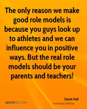 athletes being good role models essay Report abuse home nonfiction sports in defense of role models was punished for cheating by being athletes work hard and deserve to be role.