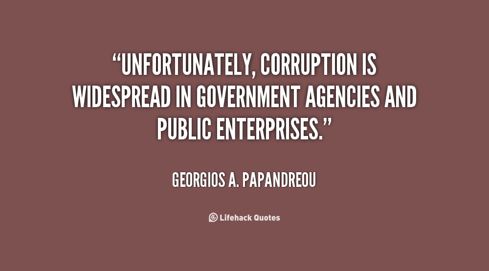 corruption quotes Wise quotes about corruption may you find great value in these corruption quotes and sayings all endeavors which are directed to a purely worldly end, contain within themselves the seeds of their own corruption.