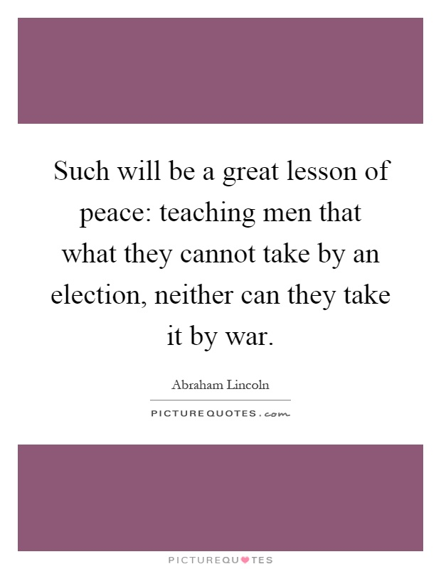 Quotes About Peaceful Election 13 Quotes