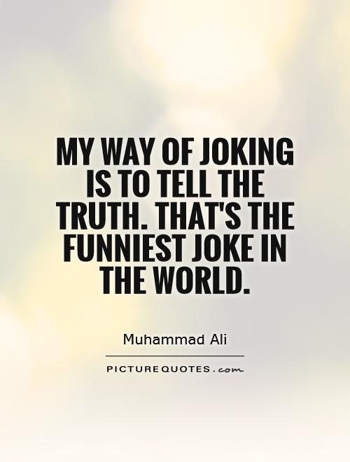 Quotes About Truth In Jokes 27 Quotes