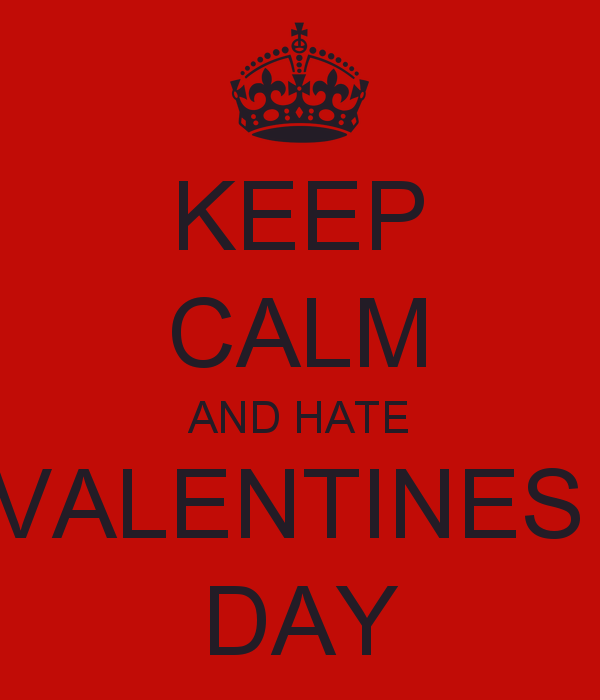 Quotes About Valentines Day Hate 40 Quotes Classy Hate Valentine Day Quotes