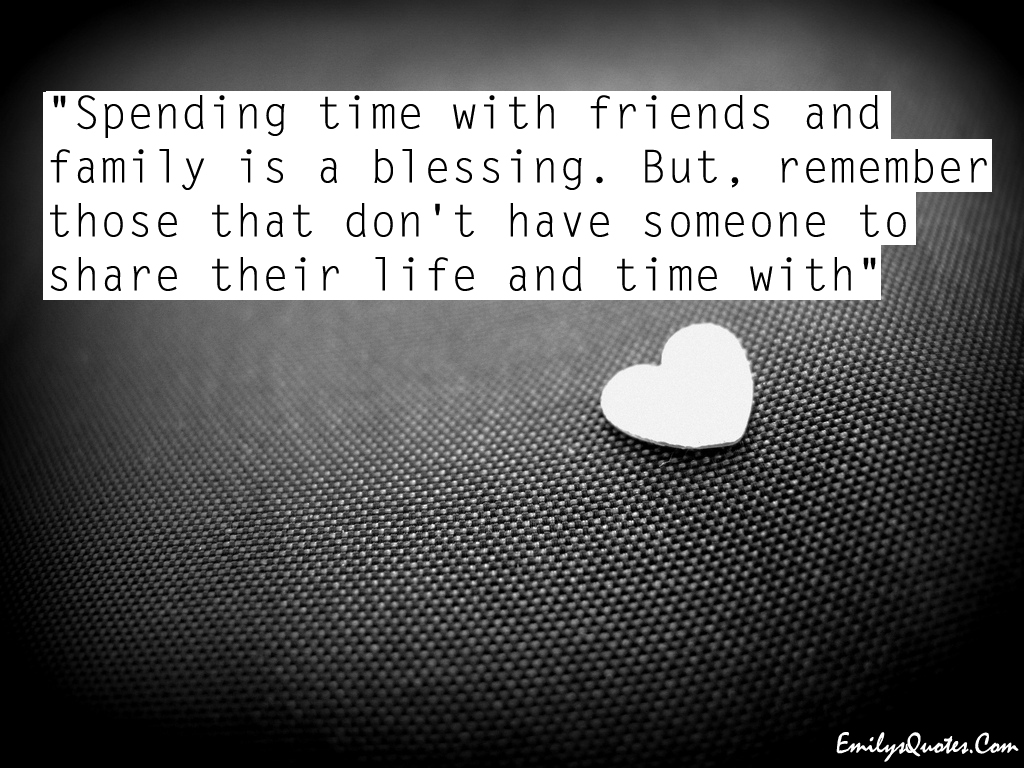 Quotes About Time Spent With Friends 42 Quotes