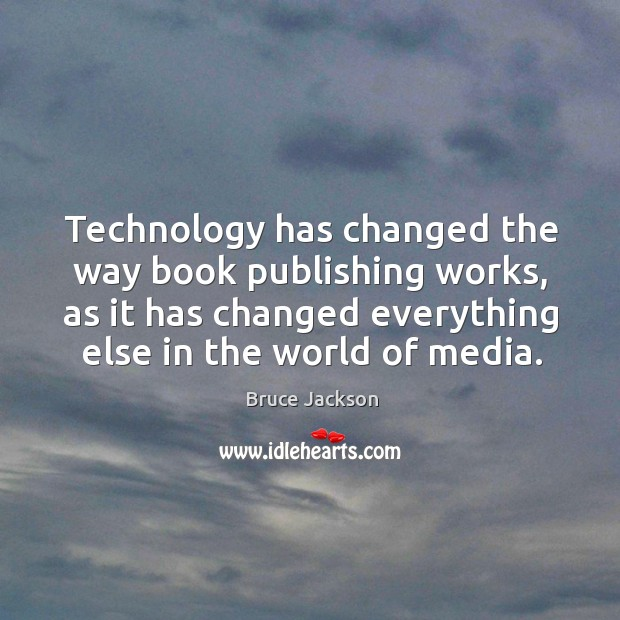 technology has chamged the way we 5 ways technology has changed the rapid development and adoption of new technology has changed the public relations managers must be diligent in the way.