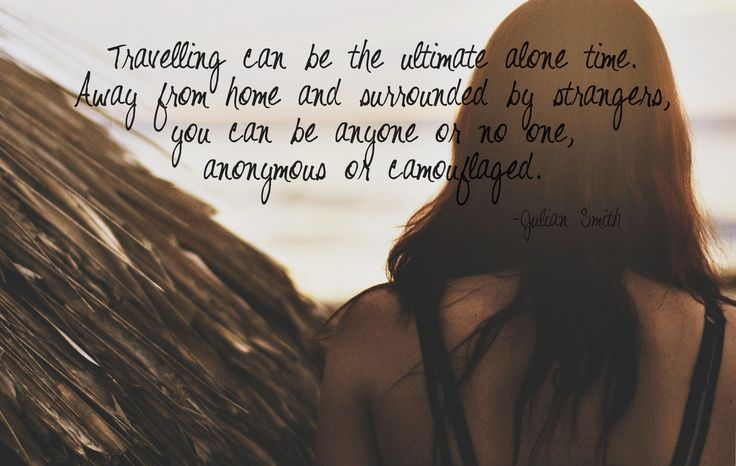 Quotes About Travel Alone 60 Quotes Custom Travel Alone Quotes