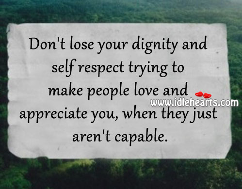 essay about dignity and self respect Self-respect definition, proper esteem or regard for the dignity of one's character see more.