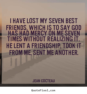 Quotes About Lose A Friend 60 Quotes Best Quotes About Losing A Friendship