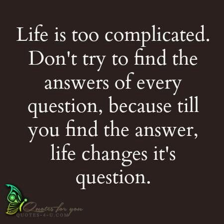 Quotes About Life Being Complicated 43 Quotes