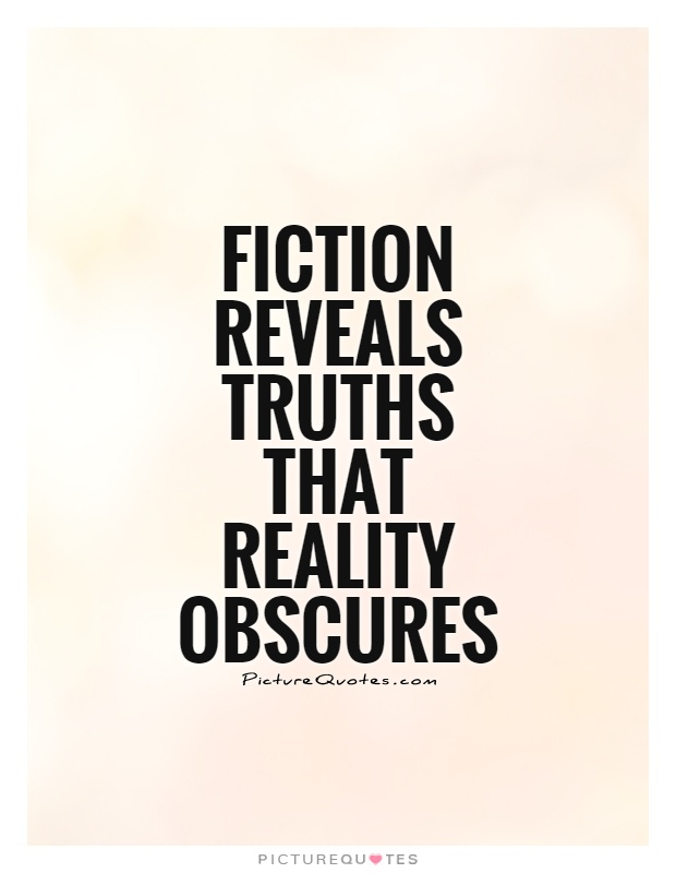 Quotes About Reality And Fiction 98 Quotes