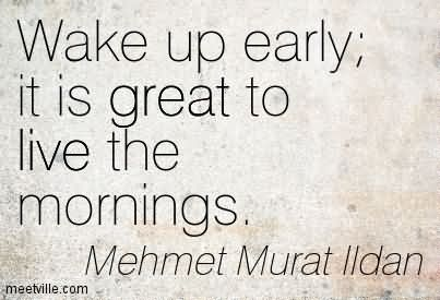 Quotes About Getting Early 85 Quotes