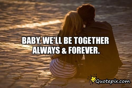 Quotes About Together Forever 60 Quotes Beauteous Together Quotes