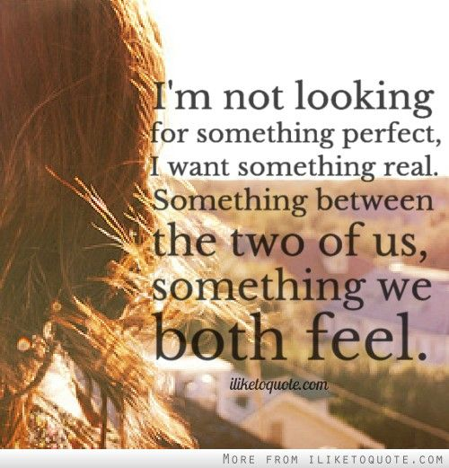 i want a real relationship quotes