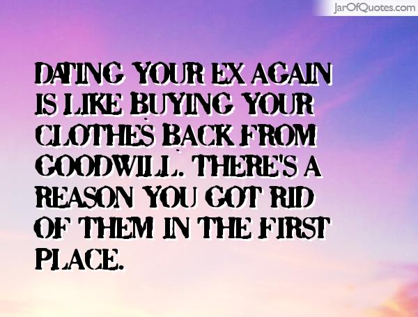 quotes about dating your exs friend Would you be upset if a friend starting dating someone they knew you were once deeply in love with  is it ok for a friend to date your ex.