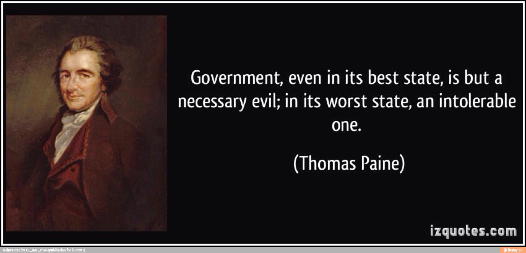 "government is a necessary evil Government is called a necessary evil relates to individualism freeman has rightly said-the existence of government in any form is a sign of man's imperfection the ideal form of government is no government at all"" the principle of individualism is to leave the individual alone & there should."