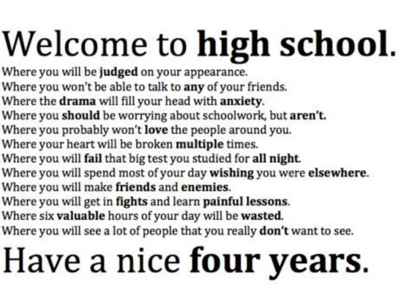 quotes about after high school quotes welcome to high school where you will be judged on your appearance where you