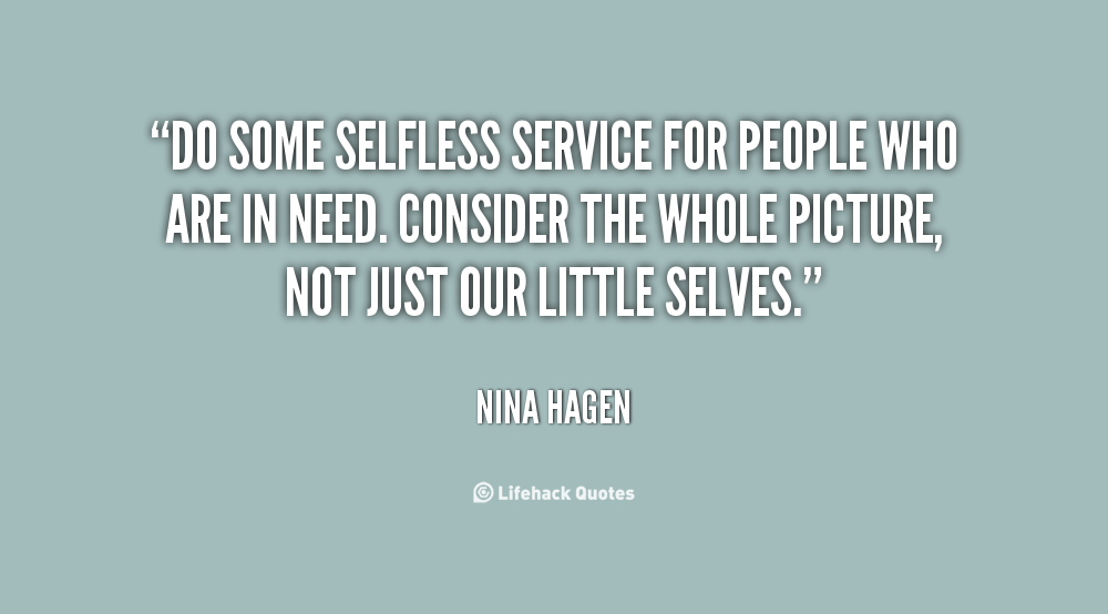 Quotes about Selfless (226 quotes)