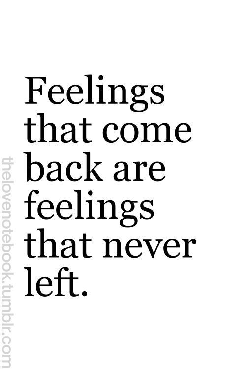 Quotes about old feelings coming back