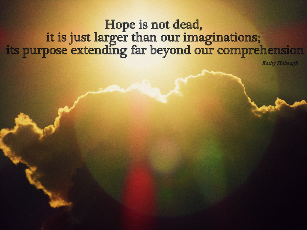 Quotes About Hope And Life 485 Quotes