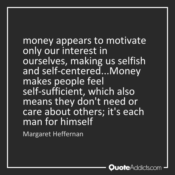is self interest our motivation to be Start studying ethics- chapter 6- egoism, self- interest 6- egoism, self- interest, and that sometimes we are self-deceived about our motivation.