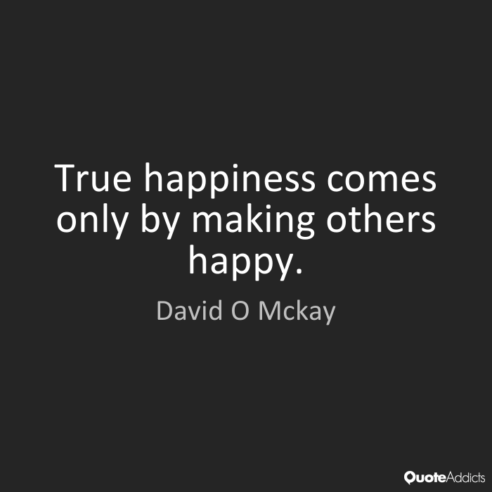 Quotes About Making Others Happy 44 Quotes