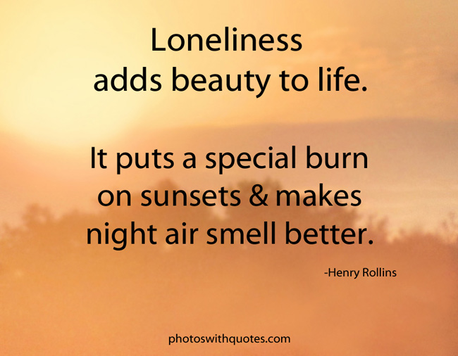 Quotes About Loneliness Of Life 77 Quotes