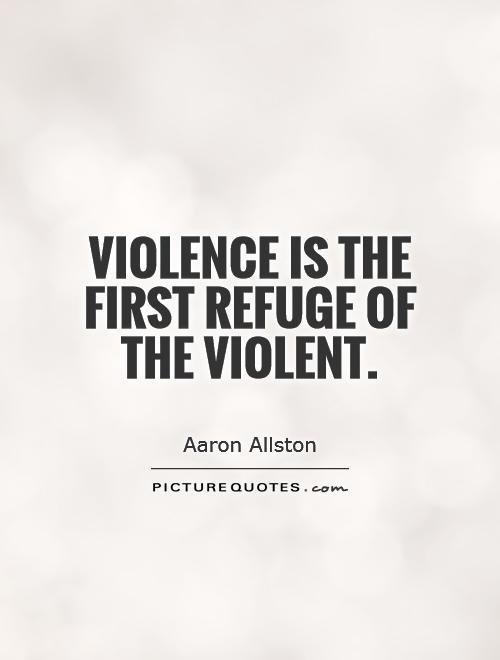 Quotes About Violence   Quotes About Violence 995 Quotes