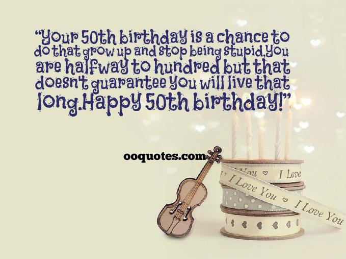 quotes about 50th birthday 58 quotes