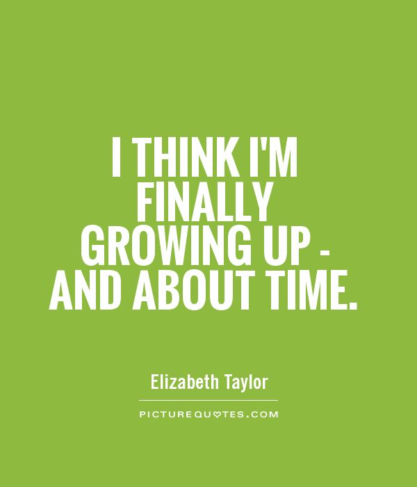 quotes about growing up famous 60 quotes