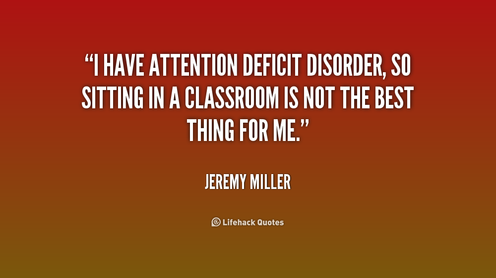 Quotes About Attention Deficit 52 Quotes