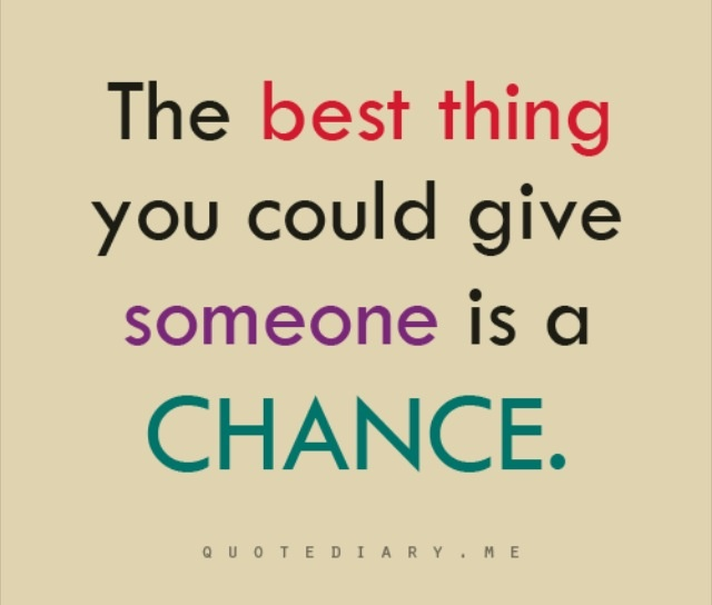 Quotes on giving someone a chance