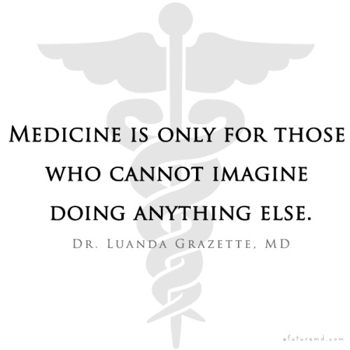 Quotes about Medicine school (56 quotes)