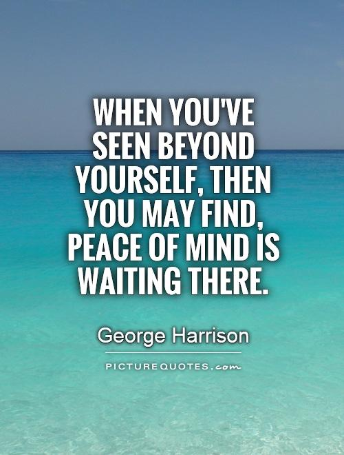 Quotes about Peace Of Mind (339 quotes)