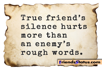 Image of: Laugh True Friends Silence Hurts More Than An Enemys Rough Words Friends9atuscom Quotemasterorg Quotes About Silent Emotions 55 Quotes