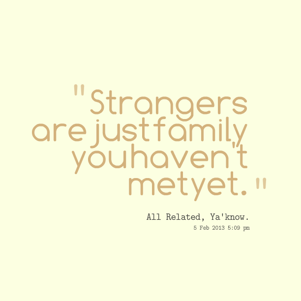 Stranger Quotes: Quotes About Meeting Stranger (24 Quotes