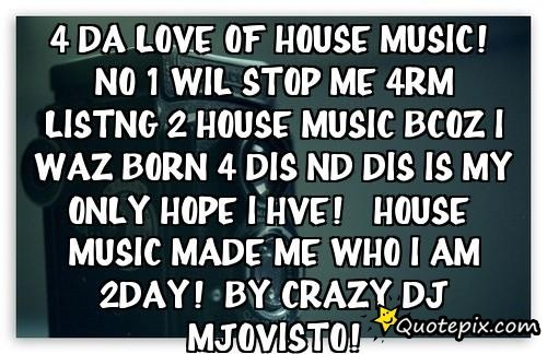 Quotes About Deep House Music 22 Quotes