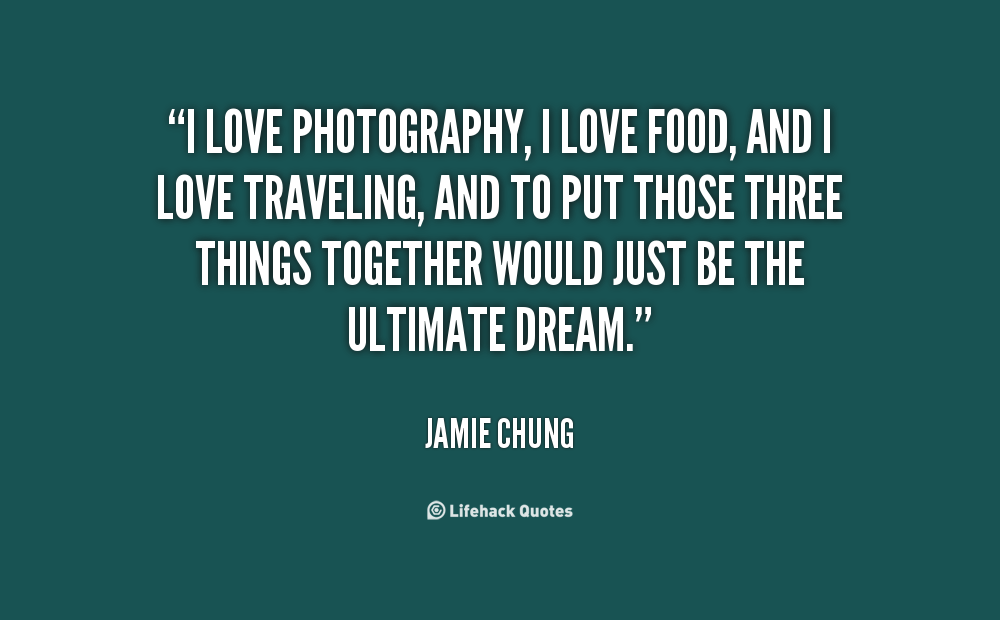 Quotes About Food Photography 28 Quotes
