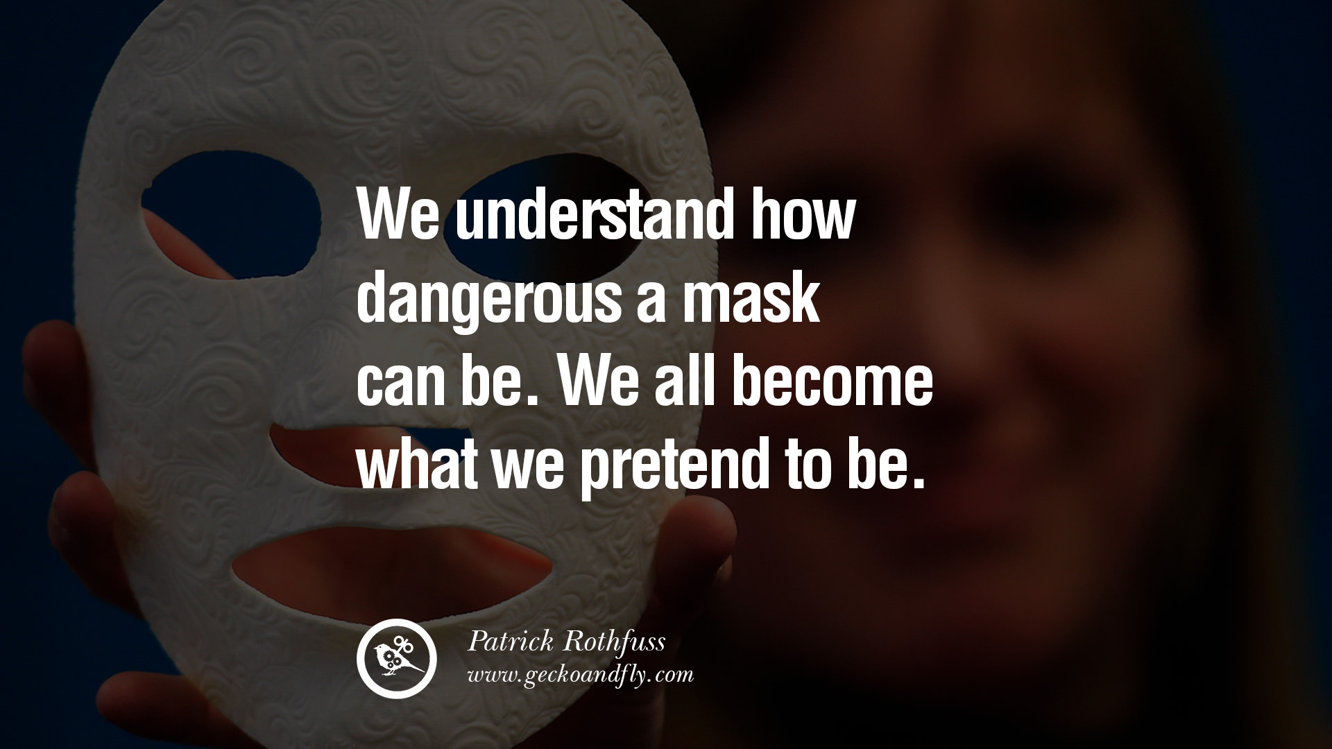 Exposing The Truth Quotes: Quotes About Mask (422 Quotes