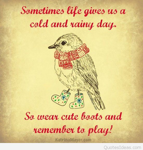 Cute Rainy Day Quotes: Quotes About Cold Days (59 Quotes