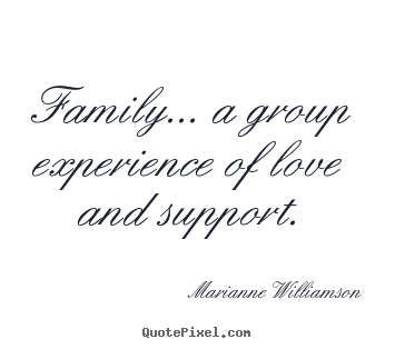 Quotes About Family Love And Support 50 Quotes