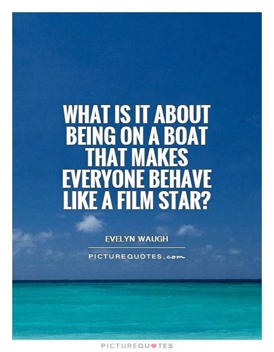 Quotes About Being On A Boat 60 Quotes Inspiration Boat Quotes