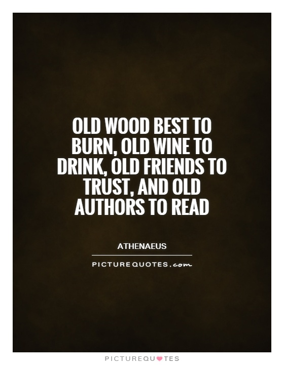 Quotes About Old Wine 60 Quotes Fascinating Old Quotes