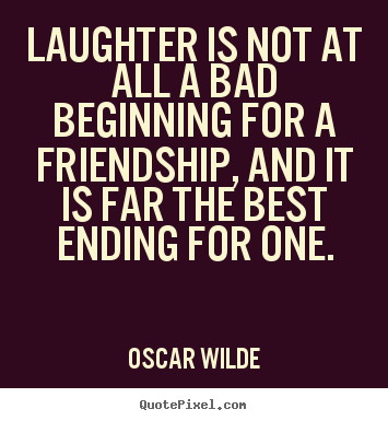 Quotes About Friendship And Laughter 60 Quotes Cool Quotes About Friendship And Laughter