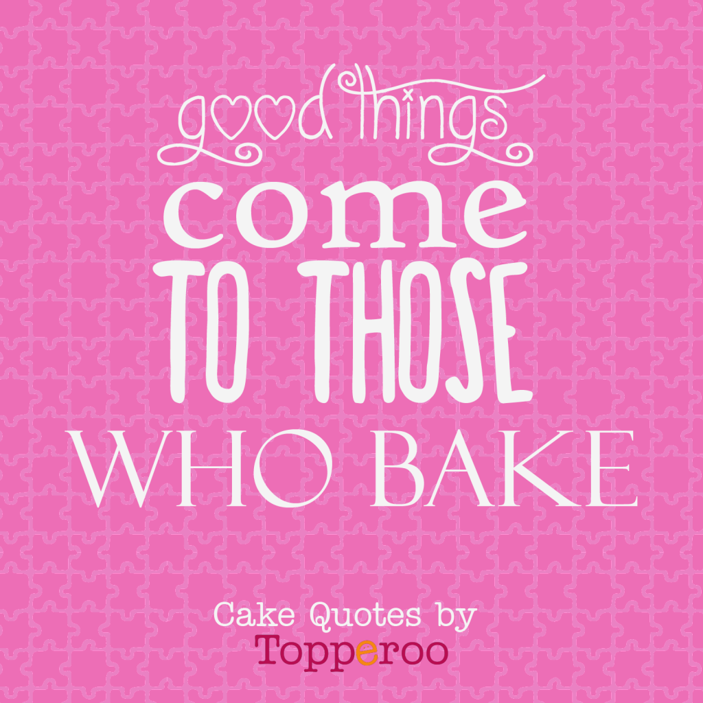 Quotes About Good Cake 49 Quotes