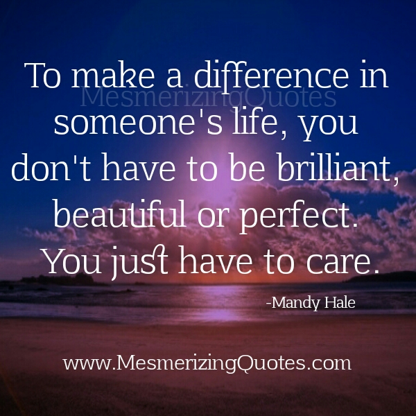 Inspirational Quotes About Positive: Quotes About Making A Difference In The World (27 Quotes